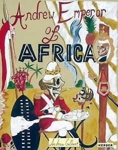 NEW Andrew Gilbert: Andrew, Emperor of Africa by Zdenek Felix