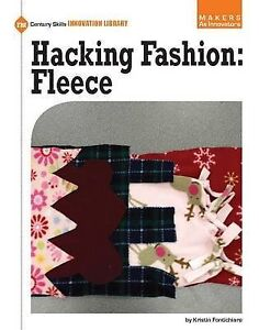 Hacking Fashion: Fleece by Fontichiaro, Kristin -Paperback