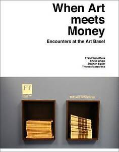 When Art Meets Money:Encounters At Ar Pb  BOOK NEW