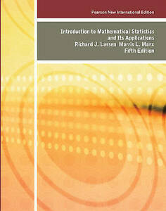 Introduction to Mathematical Statistics and its Applications 5E by Larsen.....