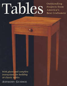 Tables: With Plans and Complete Instructions for Building 10 Classic Tables...