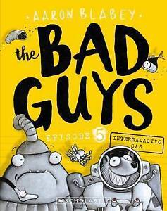The Bad Guys Episode 5: Intergalactic Gas by Aaron Blabey Paperback Book ~ NEW