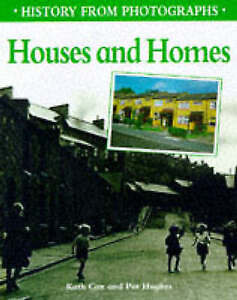 """""""VERY GOOD"""" Hughes, Pat, Cox, Kath, History from photographs: Houses and Homes,"""
