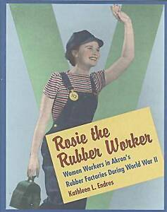 Rosie the Rubber Worker: Women Workers in Akron's Rubber Factories during World