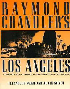 Raymond-Chandlers-Los-Angeles-A-Photographic-Odyssey-Accompanied-by