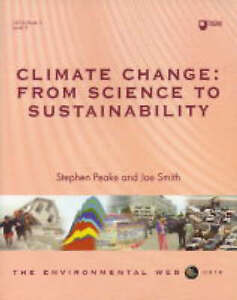 THE ENVIRONMENTAL WEB U316 BOOK 3: CLIMATE CHANGE: FROM SCIENCE TO SUSTAINABILIT