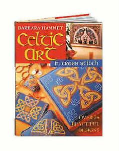 Celtic Art in Cross Stitch: Over 75 Beautiful Designs by Barbara Hammet (Hardba…