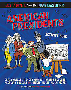 American Presidents Activity Book (Just a Pencil Gets You Many Days of Fun),Rhat