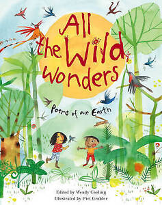 All the Wild Wonders: Poems of Our Earth by Cooling, Wendy -Hcover