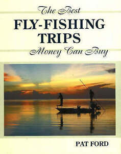 Best Fly-Fishing Trips Money Can Buy, Pat Ford, Good, Hardcover