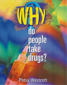 Westcott, Patsy, Do People Take Drugs? (Why?), Very Good Book