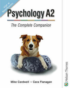Psychology A2: The Complete Companion for AQA by Mike Cardwell, Cara Flanagan (…