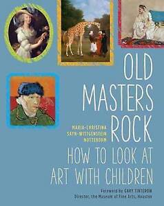 Old Masters Rock: How to Look at Art with Children, Maria-Christina Sayn-Wittgen