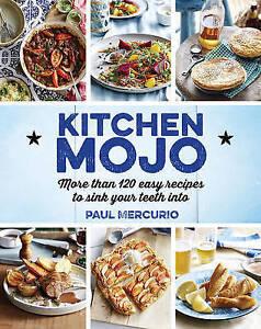 *NEW* Kitchen Mojo: More Than 120 Easy Recipes by Paul Mercurio