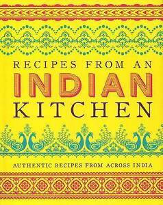 Recipes from an Indian Kitchen: Authentic Recipes from Across India by Parragon