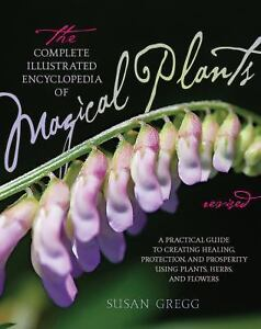 The-Complete-Illustrated-Encyclopedia-of-Magical-Plants-A-Practical-Guide