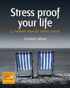 Wilson, Elizabeth, Stress-Proof Your Life: 52 Brilliant Ideas for Taking Control
