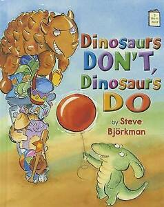 NEW Dinosaurs Don't, Dinosaurs Do (I Like to Read®) by Steve Bjorkman