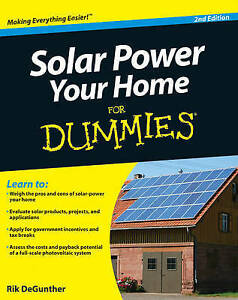 Solar Power Your Home For Dummies, Rik DeGunther