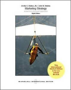 Marketing Strategy: a Decision-Focused Approach by Orville C. Walker, John W. Mu