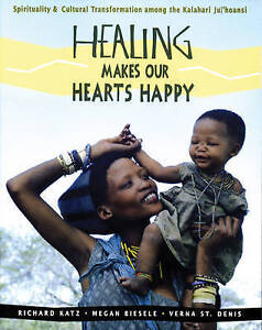 Healing Makes Our Hearts Happy: Spirituality & Cultural Transformation Amo..