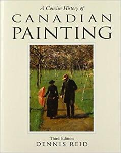 A Concise History of Canadian Painting 3rd  Edition