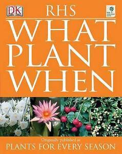 RHS What Plant When, Dorling Kindersley | Paperback Book | Good | 9781405313896