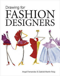 Drawing for Fashion Designers, Angel Fernandez and Gabriel Martin Roig Paperback