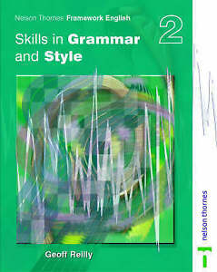 Nelson Thornes Framework English Skills in Grammar and Style - Pupil Book 2...