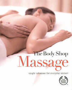 Good, Massage: Simple Solutions for Everyday Stresses (Body Shop), , Book