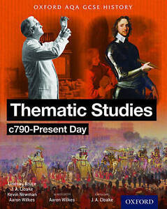 Oxford AQA History for GCSE: Thematic Studies C790-Present Day: (Britain:...
