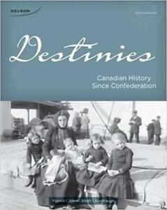 Destinies Canadian History Since Confederation 7th Edition