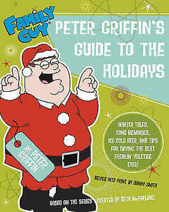 Family Guy: Peter Griffin's Guide to the Holidays by Danny Smith (Paperback,...