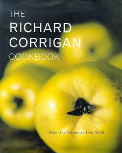 The Richard Corrigan Cookbook