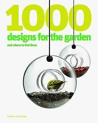 1000 Designs for the Garden and Where to Find Them by Ian Rudge, Geraldine...