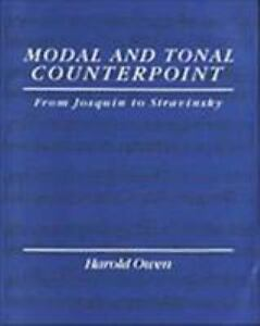 Modal and Tonal Counterpoint : From Josquin to Stravinsky by Harold Owen...