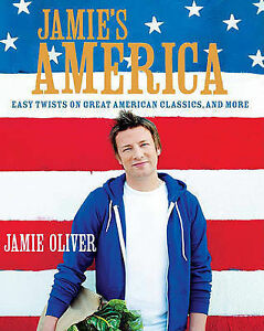 NEW Jamie's America: Easy Twists on Great American Classics, and More