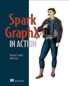 Spark Graphx in Action by Malak, Michael -Paperback
