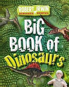 Big Book of Dinosaurs, Good Condition Book, Robert Irwin, ISBN 9781742750958