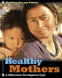 """""""VERY GOOD"""" Henegan, Judith, Healthy Mothers (Working For Our Future), Book"""