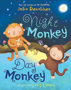 Night-Monkey-Day-Monkey-Donaldson-Julia-Richards-Lucy-New-Book