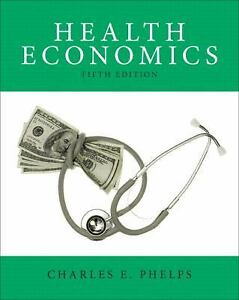 Health-Economics-by-Charles-E-Phelps-2012-Hardcover-Revised