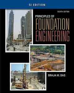 Principles of Foundation Engineering 8E by Braja M. Das ISBN:9781305081567