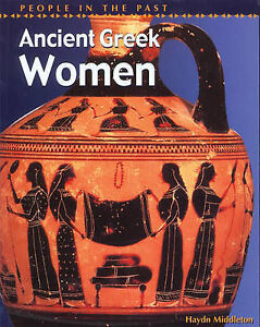 People in Past Anc Greece Women Hardback (People in the Past), New, Middleton, H
