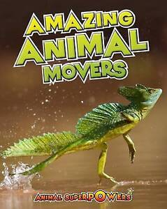 New, Amazing Animal Movers (Animal Superpowers), Townsend, John, Book