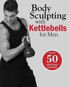 Body-Sculpting-with-Kettlebells-for-Men-Over-50-Total-Body-Exercises-by