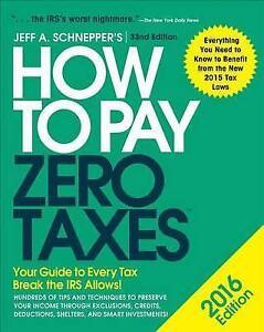 How Pay Zero Taxes Your Guide Every Tax Break IRS Allo by Schnepper Jeff A