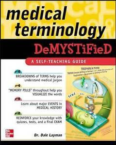 Medical Terminology Demystified, Layman, Dale