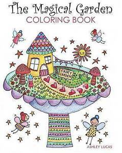 The Magical Garden Coloring Book by Lucas, Ashley -Paperback