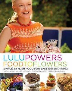 Lulu-Powers-Food-to-Flowers-Simple-Stylish-Food-for-Easy-Entertaining